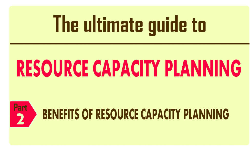 Benefits of resource capacity planning